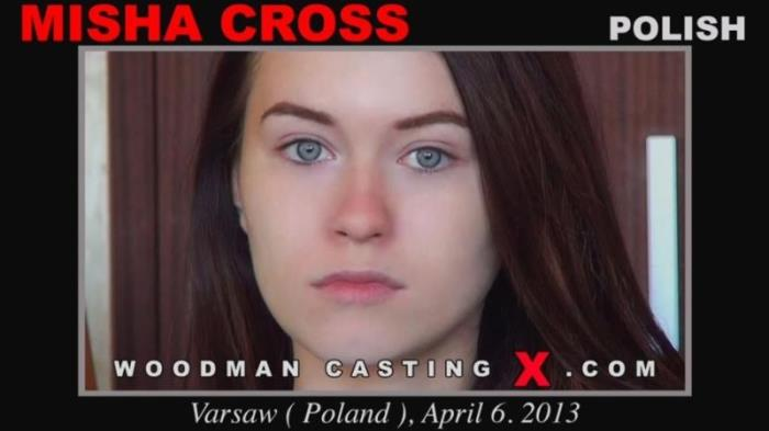 WoodmanCastingX: Misha Cross - Casting Of Misha Cross * UPDATED * [HD 720p] (3.12 Gb)