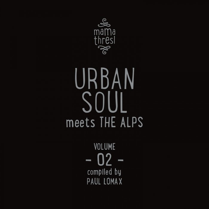 Download VA - Urban Soul Meets The Alps-Mama Thresl Vol 2