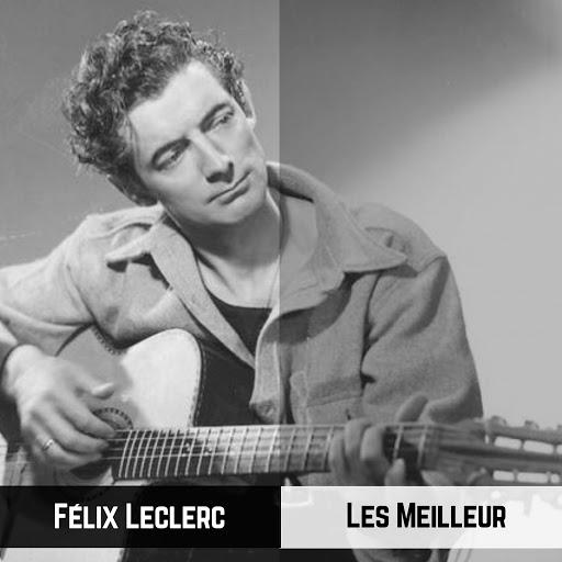 Félix Leclerc - Les Meilleur (Il Meglio) (2019) .mp3 -320 Kbps