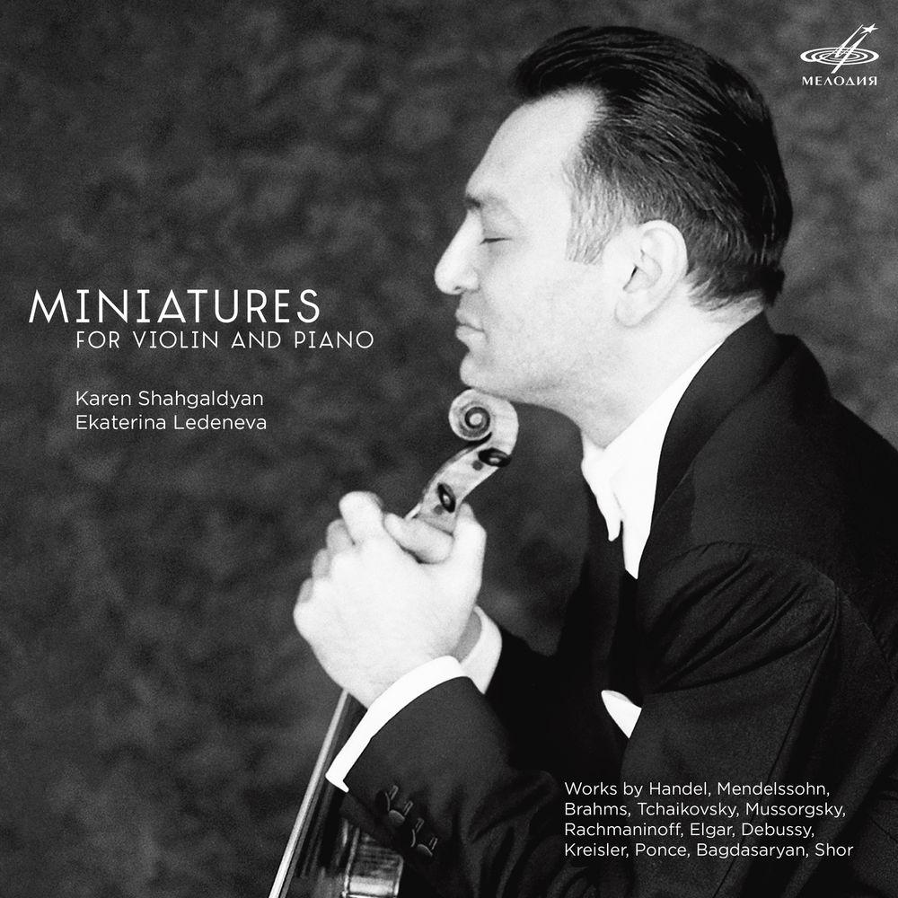 Karen Shahgaldyan / Ekaterina Ledeneva - Miniatures for Violin and Piano (2019) .mp3 -320 Kbps