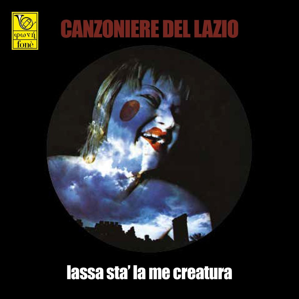 Canzoniere Del Lazio - Lassa stà la me creatura [Album] (2018) .flac