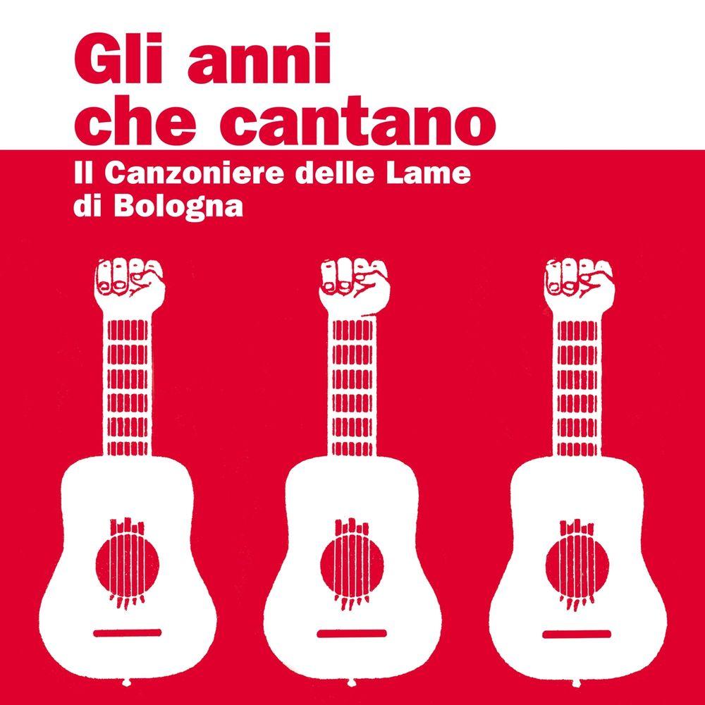 Il Canzoniere delle Lame - Gli anni che cantano (A cura di Janna Carioli) [Album] (2016) .mp3 -32...