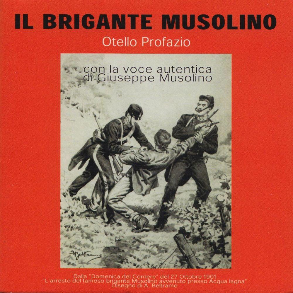 Otello Profazio - Il brigante Musolino (Con la voce autentica di Giuseppe Musolino) [Album] (2011...