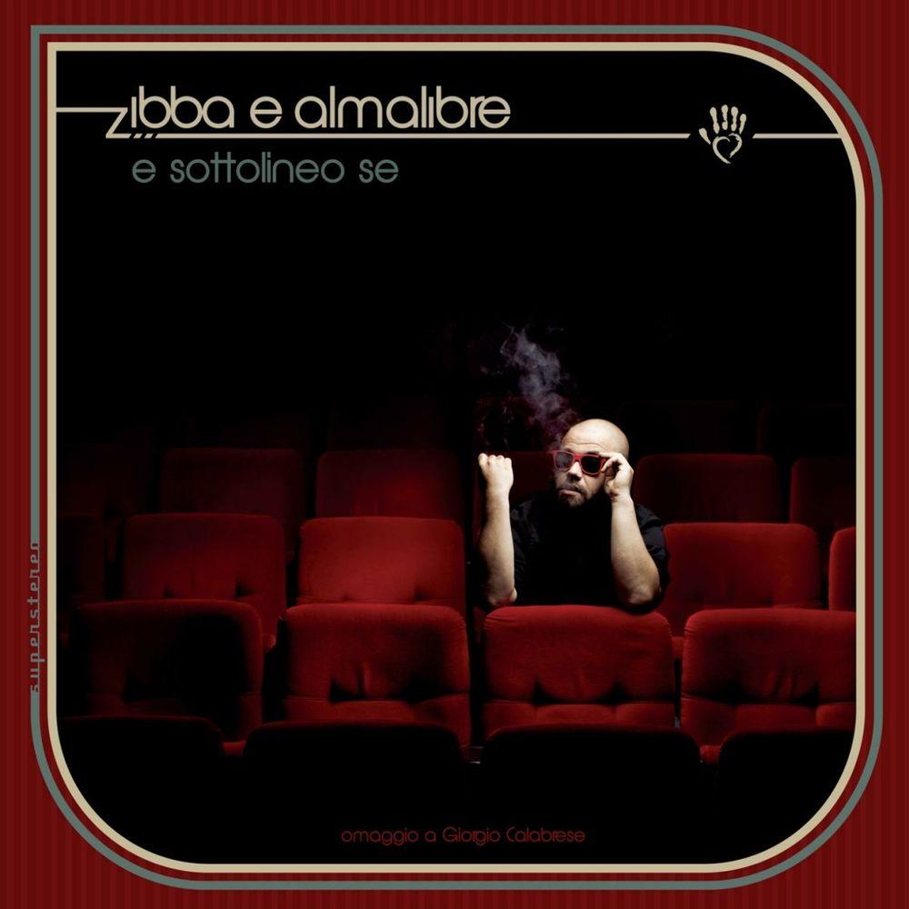 Zibba e Almalibre - E sottolineo se (Omaggio a giorgio calabrese) [Album] (2013) .mp3 -320 Kbps