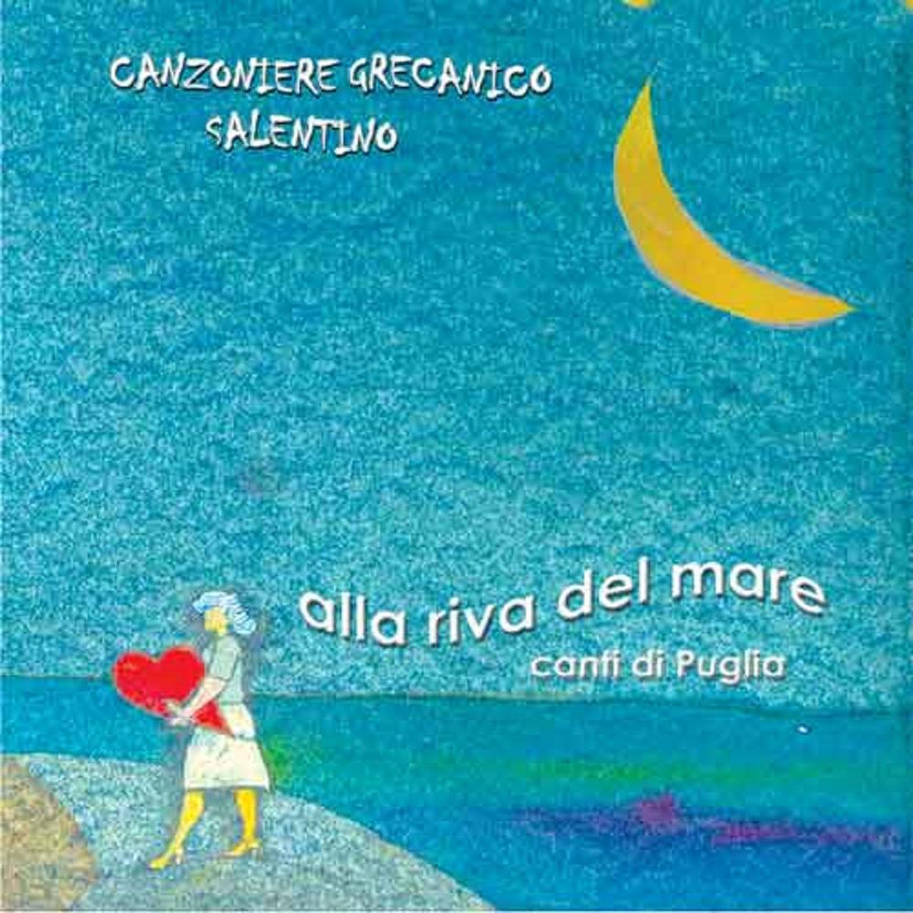 Canzoniere Grecanico Salentino - Alla riva del mare [Album] (2002) .mp3 -320 Kbps