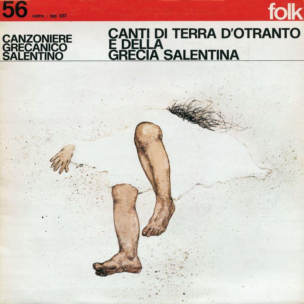 Canzoniere Grecanico Salentino - Canti di terra d'Otranto e della Grecia Salentina [Album] (2008)...