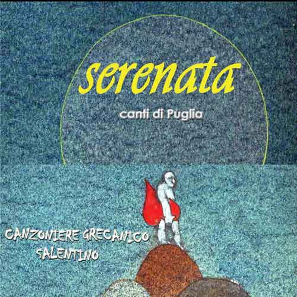 Canzoniere Grecanico Salentino - Serenata [Album] (2002) .mp3 -320 Kbps