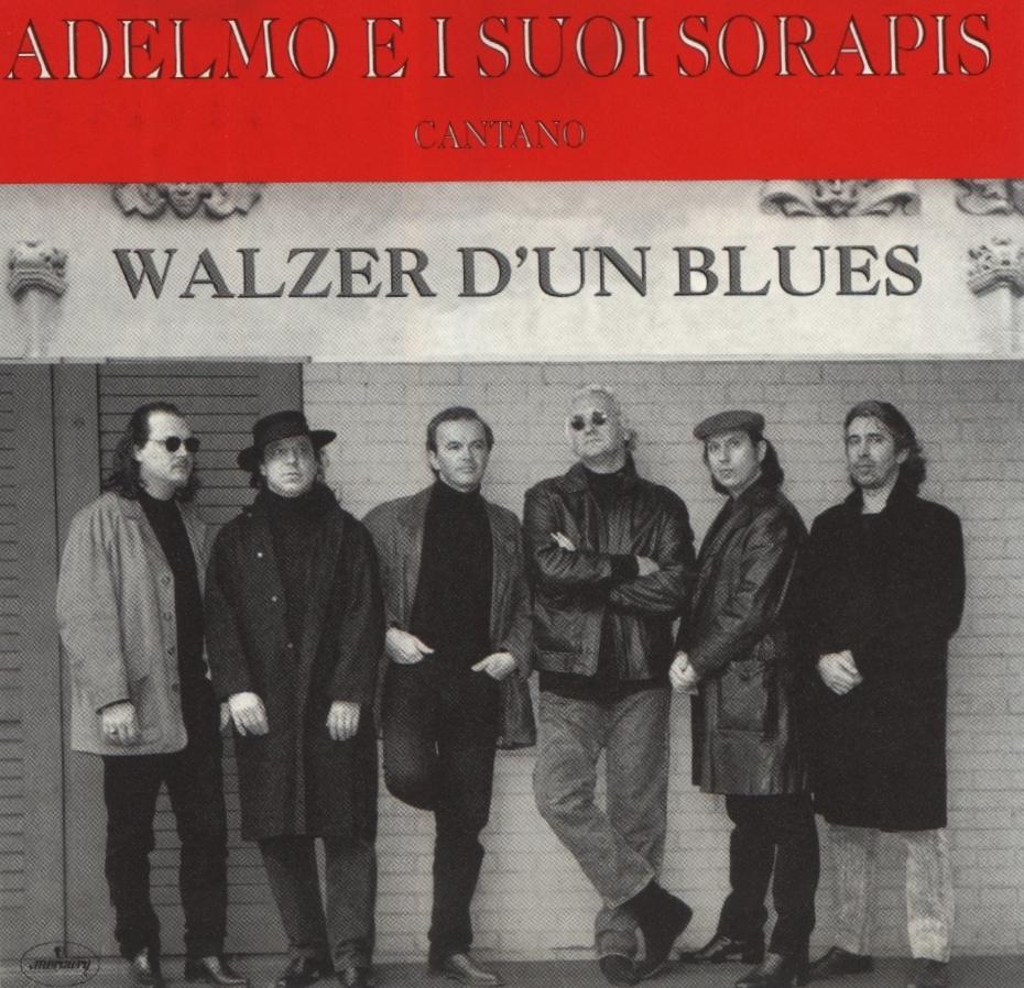 Adelmo E I Suoi Sorapis - Walzer D' Un Blues (1993) .mp3 -320 Kbps