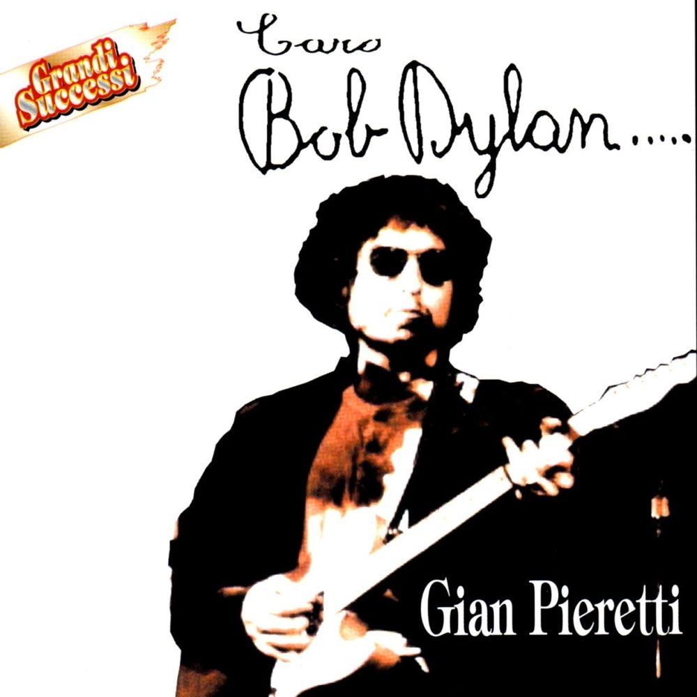 Gian Pieretti - Caro Bob Dylan [Album] (2008) flac