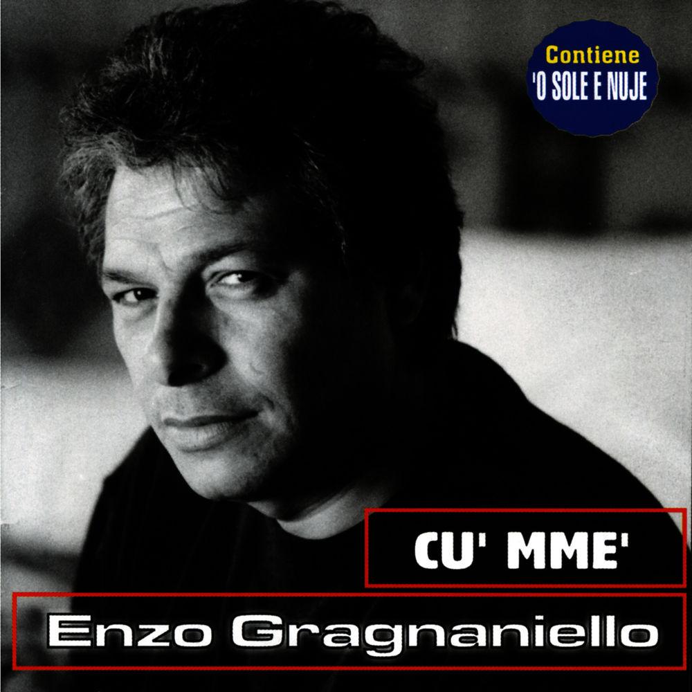 Enzo Gragnaniello – Cu' mme' [Album] (2003)