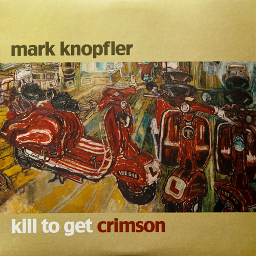 Mark Knopfler - Kill To Get Crimson (2LP, Warner Bros , 281660-1, US