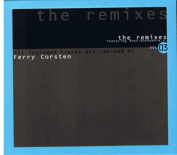 VA - The Remixes Vol 03 Ferry Corsten (2005) .flac -1010 Kbps