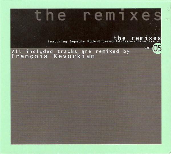 VA - The Remixes Vol 05 François Kevorkian (2005) .flac -967 Kbps