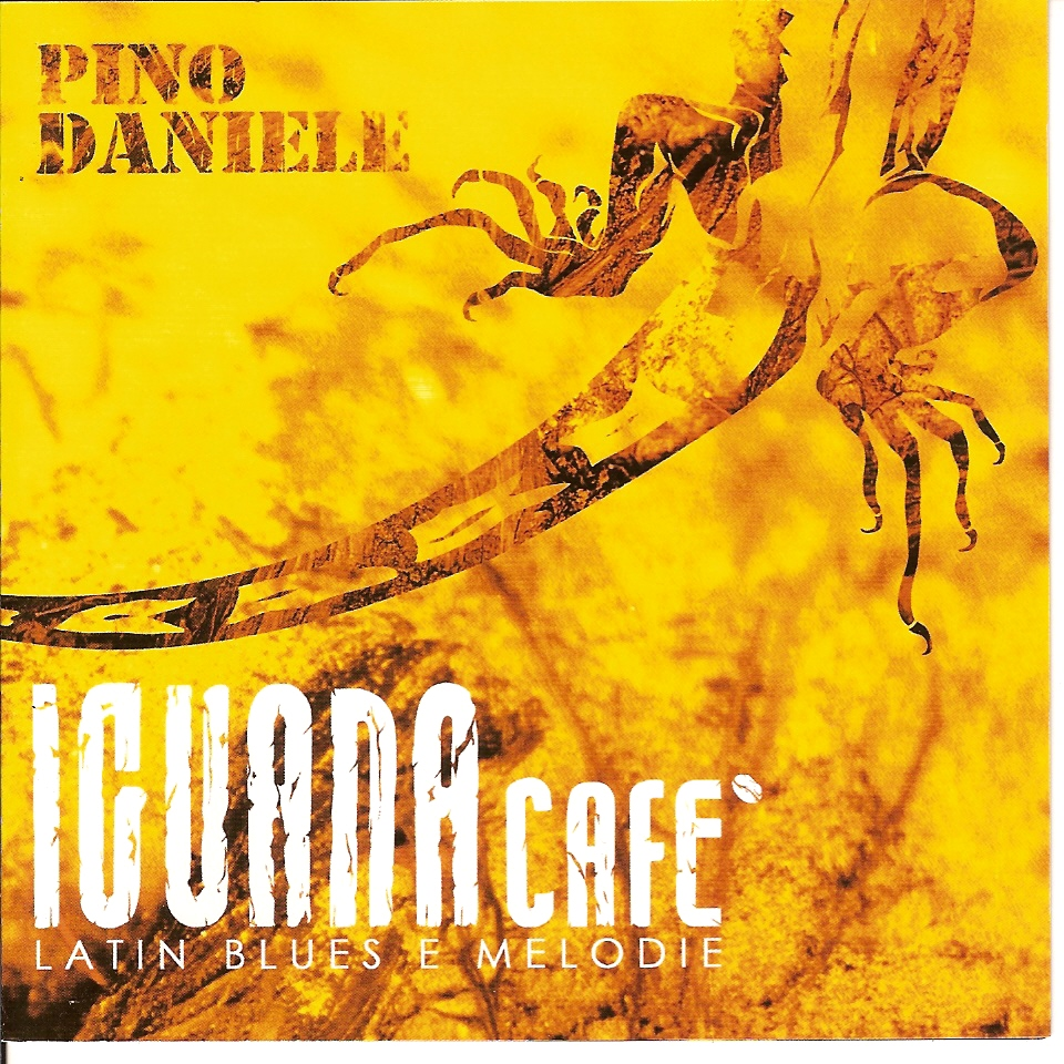 Pino Daniele - Iguana cafe: Latin blues e melodie (2005) .mp3 -320 Kbps