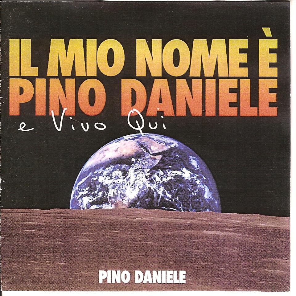 Pino Daniele - Il Mio Nome E' Pino Daniele E Vivo Qui (2007) .mp3 -320 Kbps