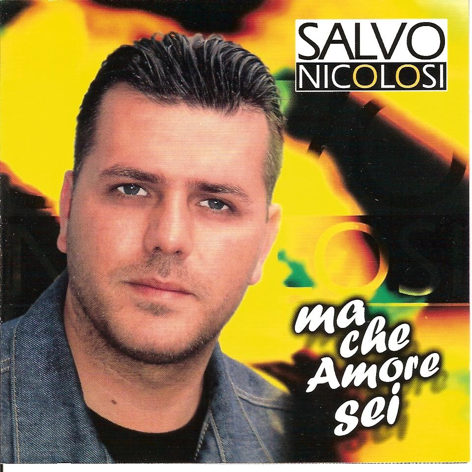 Salvo Nicolosi - Ma Che Amore Sei (2004) .flac -954 Kbps
