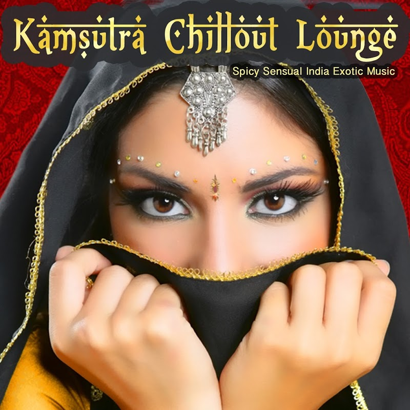 VA - Kamsutra Chillout Lounge - Spicy Sensual India Exotic Music (2019) .mp3 -320 Kbps