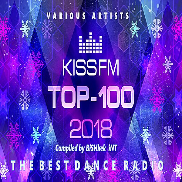 Download VA - Kiss FM: Top 100 Final 2018 (2019) Mp3 320