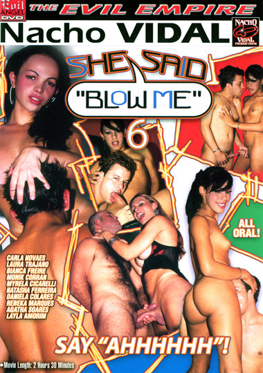 She Said Blow Me 6 (2006)