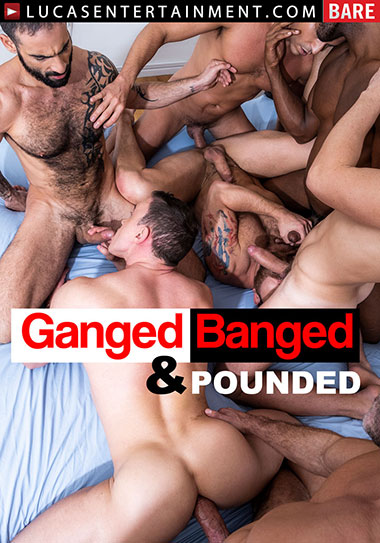 Ganged Banged and Pounded (2019)
