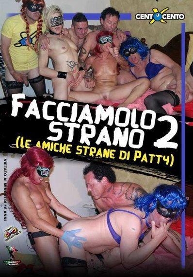 Facciamolo Strano 2 - Le Amiche Strane Di Patty (2018)