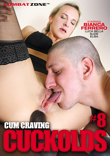 Cum Craving Cuckolds 8 (2017)