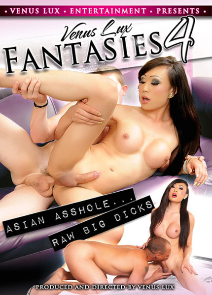 Venus Lux Fantasies 4 - Asian Asshole... Raw Big Dicks (2017)