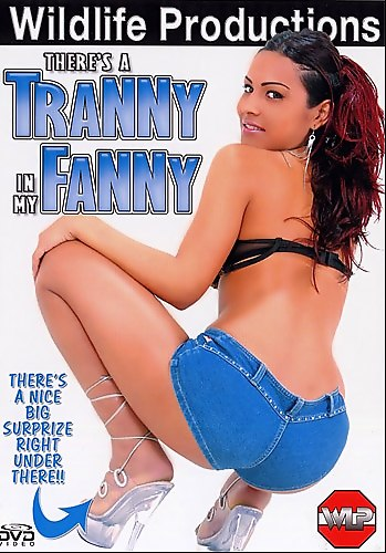 Theres A Tranny In My Fanny (2007)